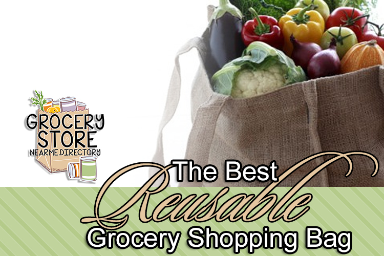 Best Reusable Grocery Shopping Bags Grocery Store Near Me
